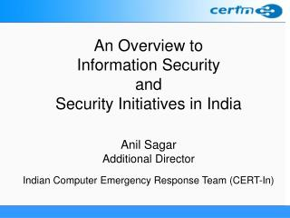 An Overview to Information Security and  Security Initiatives in India