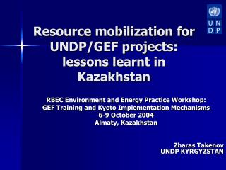 Resource mobilization for UNDP/GEF projects: lessons learnt in Kazakhstan