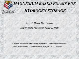 MAGNESIUM BASED FOAMS FOR  HYDROGEN STORAGE