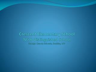Crescent Elementary School NCLB Distinguished School Raleigh County Schools, Beckley, WV