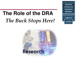 The Role of the DRA The Buck Stops Here!