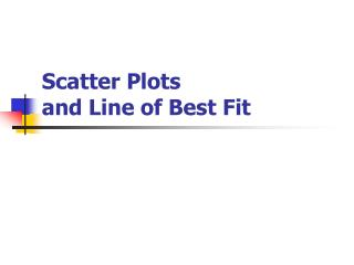 Scatter Plots  and Line of Best Fit