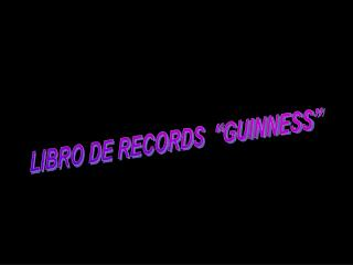 "LIBRO DE RECORDS  ""GUINNESS"""