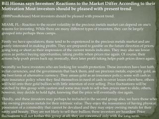 Bill Hionas says Investors' Reactions to the Market Differ A