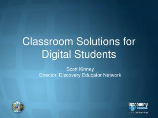 Classroom Solutions for Digital Students