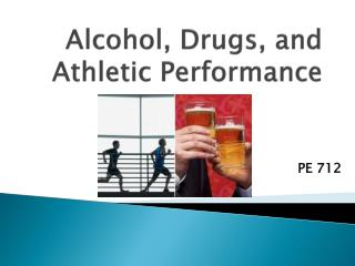 Alcohol, Drugs, and Athletic Performance
