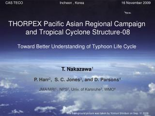 THORPEX Pacific Asian Regional Campaign  and Tropical Cyclone Structure-08 Toward Better Understanding of Typhoon Life
