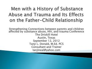 Men with a History of Substance Abuse and Trauma and Its Effects on the Father-Child Relationship