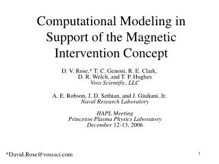 Computational Modeling in Support of the Magnetic Intervention Concept