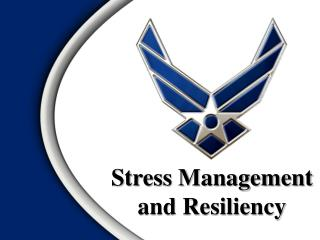 Stress Management and Resiliency