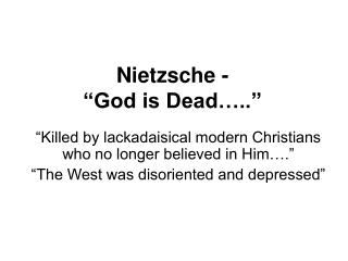 "Nietzsche -  ""God is Dead….."""