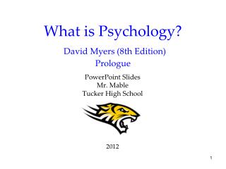 What is Psychology? David Myers (8th Edition) Prologue