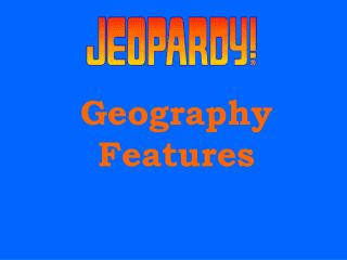Geography Features