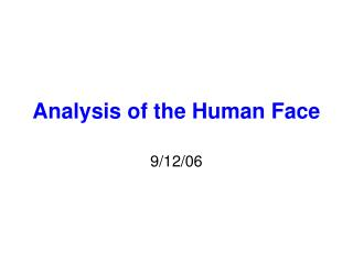 Analysis of the Human Face