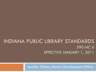 Indiana Public Library Standards 590 IAC 6 Effective January 1, 2011