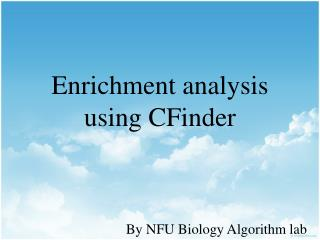 Enrichment analysis using  CFinder