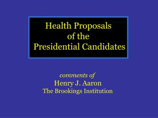 Health Proposals of the  Presidential Candidates
