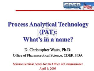 Process Analytical Technology (PAT): What's in a name?