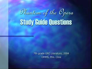 Phantom of the Opera Study Guide Questions