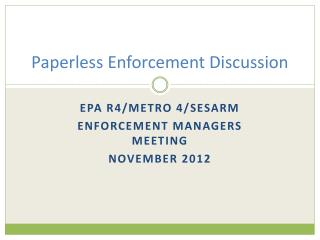 Paperless Enforcement Discussion