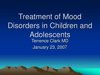 Treatment of Mood Disorders in Children and Adolescents