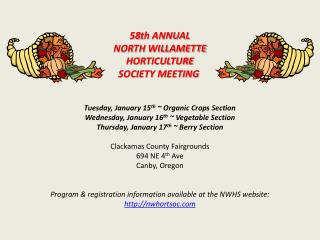 58th ANNUAL NORTH WILLAMETTE HORTICULTURE SOCIETY MEETING