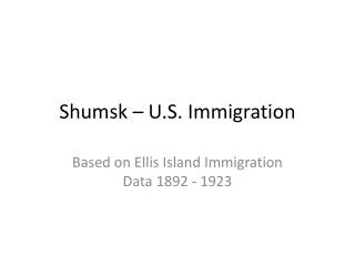 Shumsk  – U.S. Immigration
