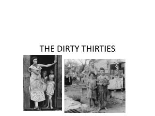 THE DIRTY THIRTIES