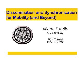 Dissemination and Synchronization for Mobility (and Beyond)
