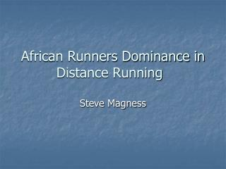 African Runners Dominance in Distance Running