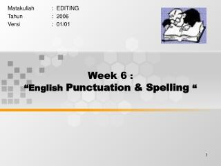 "Week 6  : ""English  Punctuation & Spelling """