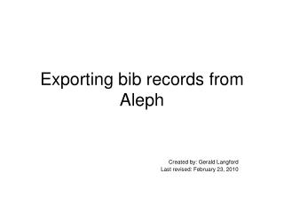 Exporting bib records from Aleph