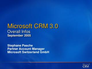 Microsoft CRM 3.0 Overall Infos September 2005