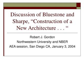 "Discussion of Bluestone and Sharpe, ""Construction of a New Architecture . . . """
