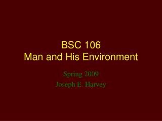 BSC 106  Man and His Environment