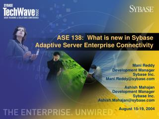 ASE 138:  What is new in Sybase Adaptive Server Enterprise Connectivity