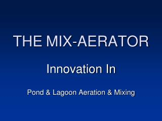 THE MIX-AERATOR