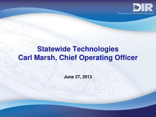 Statewide Technologies Carl Marsh, Chief Operating Officer