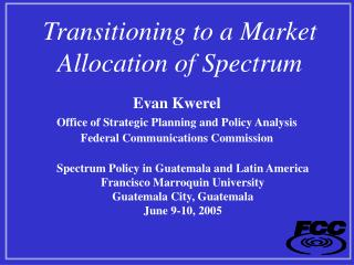 Transitioning to a Market Allocation of Spectrum