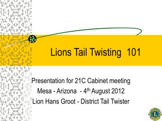Lions Tail Twisting  101