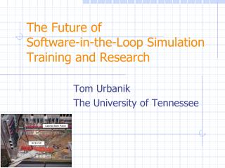 The Future of  Software-in-the-Loop Simulation Training and Research