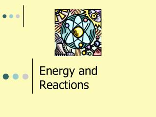 Energy and Reactions