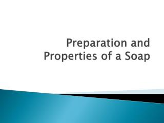 Preparation and Properties of a Soap
