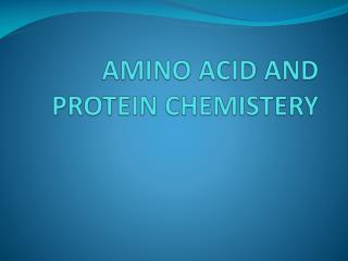 AMINO ACID AND PROTEIN CHEMISTERY