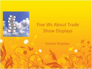 Five Ws About Trade Show Displays