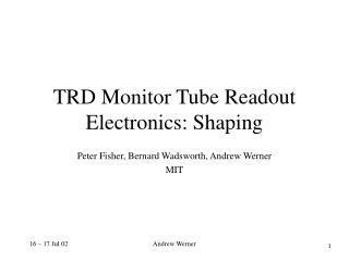 TRD Monitor Tube Readout Electronics: Shaping