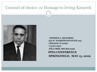 Counsel of choice: or Homage to Irving  Kanarek
