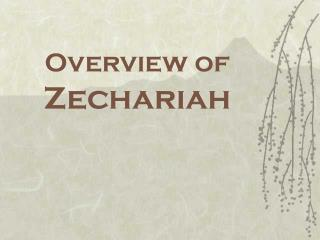 Overview of  Zechariah