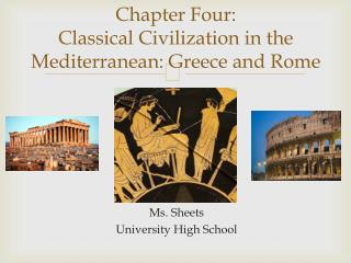 Chapter Four:  Classical Civilization in the Mediterranean: Greece and Rome