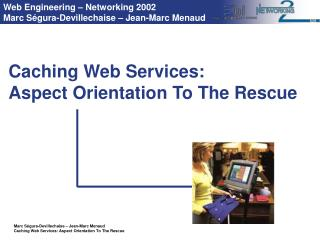 Caching Web Services: Aspect Orientation To The Rescue